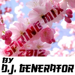 Spring'n'Breaks Mix 2012 - D.j. Generator