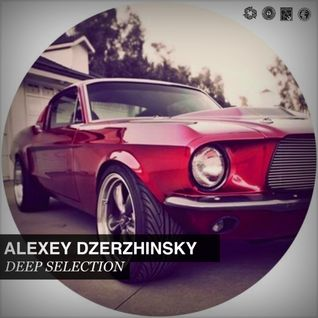 Alexey Dzerzhinsky Deep Selection Podcast#05_05/07/13