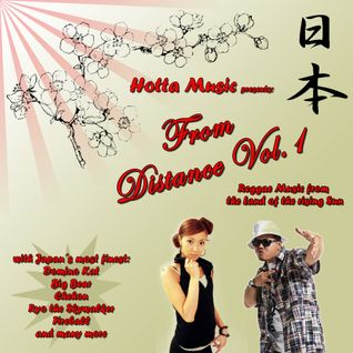 Hotta Music presents: From Distance Vol.1 - Reggae Music from the Land of the rising Sun