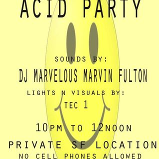 ACID PARTY 2/4/12 DJ MARVELOUS MARVIN FULTON