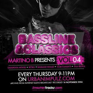Martino.B - 'Bassline & Classics' Vol.004 @ 16-11-2006 (REMASTERED)