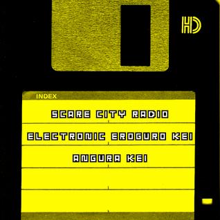 SCARE CITY RADIO SEASON 3 ELECTRONIC EROGURO KEI & ANGURA KEI