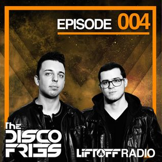 Disco Fries - Liftoff Radio [Episode 004]