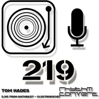Techno Music | Tom Hades in the Rhythm Converted Podcast 219 (Live at Elektroküche - Cologne)