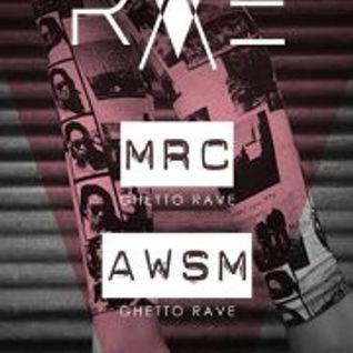 Ghetto Rave Promo // 02.02.13 // AWSM & MRC