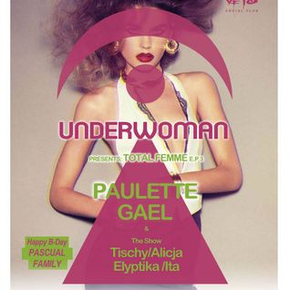 PAULETTE AT TOTAL FEMME VS UNDERWOMAN (3PT LIVE MIX) 31072014