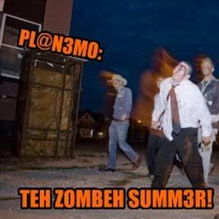 PL@N3MO: TEH ZOMBEH SUMMER MIX