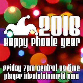 @Phoole and the Gang | Show 128 | Happy Phoole Year | @IdealClubWorld Radio | 1 Jan 2016