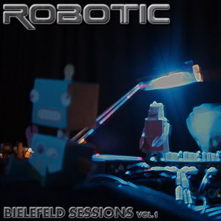 Robotic - Bielefeld Sessions v1 [Studio Mix - Dubstep, House, Techno]