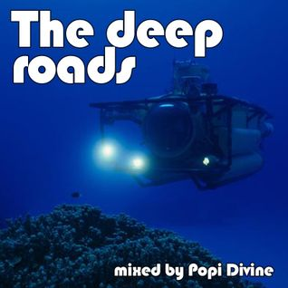 The deep roads - mixed by Popi Divine