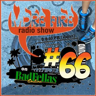 More Fire Radio Show #66 Sept 2nd 2015 on Badfellas Online with Crossfire from Unity Sound