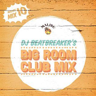 Play 10: DJ BeatBreaker's Big Room Club Mix