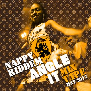 "Nappy Riddem presents ""Angle It Mixtape"""