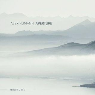 MixCult Podcast # 153 Alex Humann - Aperture (2015)