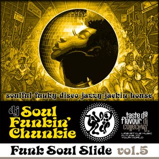 DJ Soul Funkin' Chunkie : Funk Soul Slide : Mix Session Vol 5