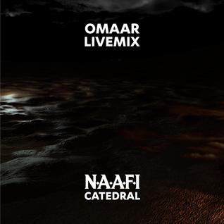 OMAAR @ NAAFI: CATEDRAL