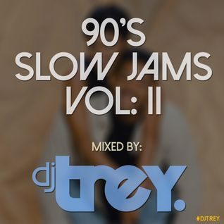 90's Slow Jams Vol. II - Mixed By Dj Trey (2016)