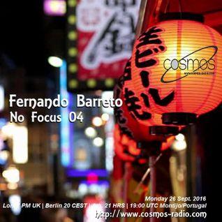 Fernando Barreto - No Focus 04 Cosmos-Radio