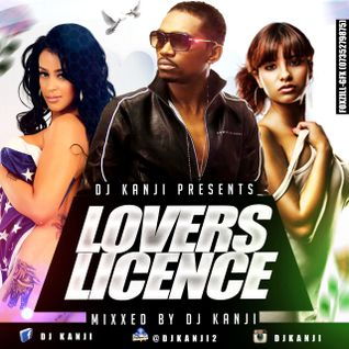 LOVERS LICENCE 2015 EDITION DJ KANJI