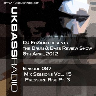 Ep. 087 - Mix Sessions, Vol. 15 - Pressure Rise Pt. 3