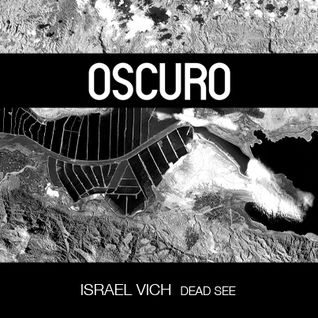 OSCURO Mix 006: Dead See by Israel Vich