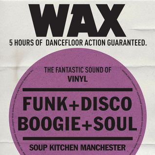 WAX - Soup Kitchen 07/2016 - Compiled By Simon Ham