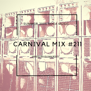 Carnival Mix #211 - DJ Majesti and Sherman Hype - Soca Radio Show