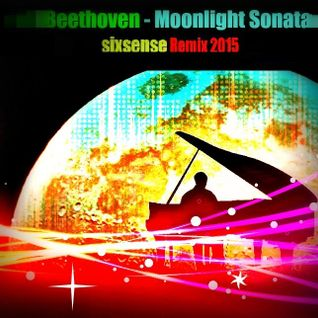 Beethoven - MoonLight Sonata 27 (Sixsense Remix 2015)