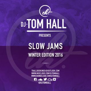 SLOW JAMS - The Winter Edition 2016 | Tweet @DjTomHall | Snapchat @DjTomHall