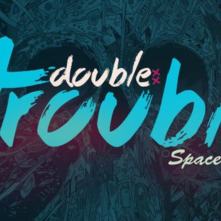 DOUBLE TROUBLE DJ-set