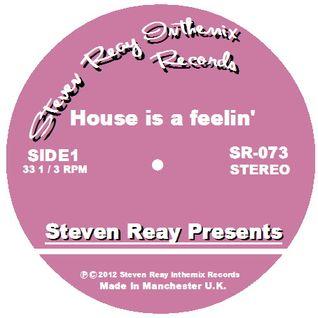 Steven Reay Presents, House is a feelin' SR073