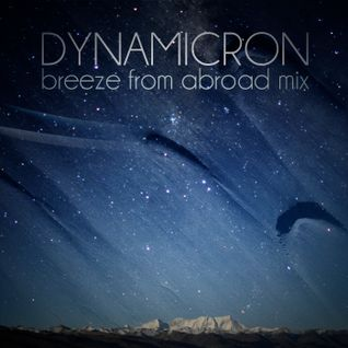 Dynamicron: Breeze From Abroad Mix