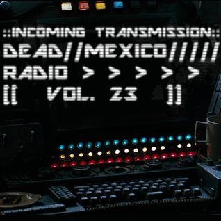 Dead Mexico Radio: Show 23