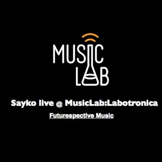 Sayko live @ MusicLab:Labotronika