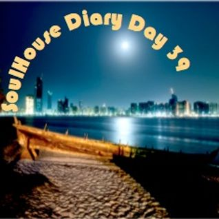 SoulHouse Diary Day 39