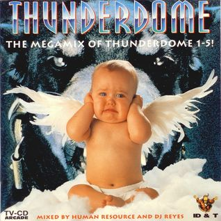 Human Resource & DJ Reyes-Thunderdome The Megamix of Thunderdome 1-5