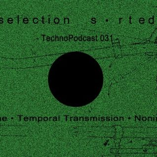 Selection Sorted TechnoPodcast 031 - feryne