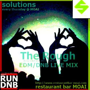 the rough -EDM DNB Live Mix- beta