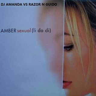 AMBER - SEXUAL 2016 [DJ AMANDA VS RAZOR N GUIDO]