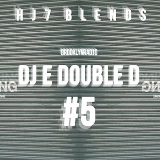 HJ7 Blends #005 (DJ E Double D)