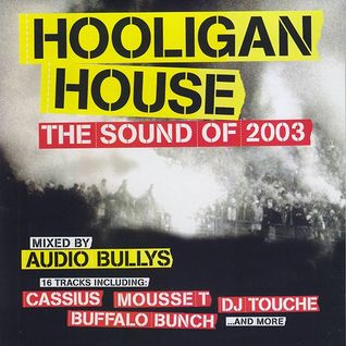 Audio Bullys - Hooligan House (2003)