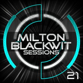 Milton Blackwit - Sessions #21 (PROMO JUNIO)