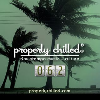 Properly Chilled Podcast #62 (B)