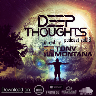 Deep Thoughts podcast # 16 with Dj Tony Montana [MGPS 89,5 FM] 28.05.2016