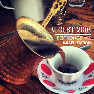 COLUMBUS BEST OF AUGUST 2016 MIX- ISRAELI EDITION