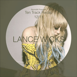 Ten Track Recap (12/11) - Lance Wicks