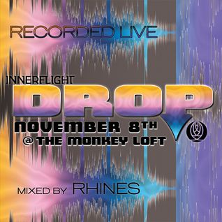 Recorded LIVE @ Innerflight Music 'DROP' _ Monkey Loft | Seattle : 11.08.14 - mixed by Rhines