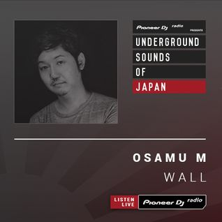 Osamu M - Wall #010 (Underground Sounds Of Japan)