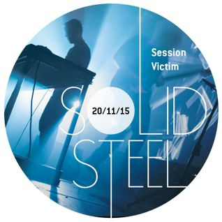 Solid Steel Radio Show 20/11/2015 Hour 2 - Session Victim