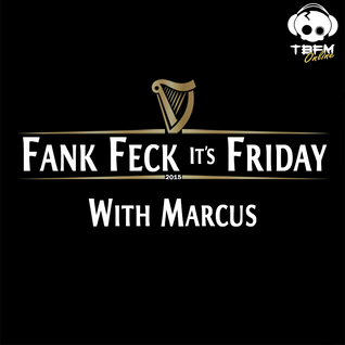 Fank Feck It's Friday - TBFM Online - 27-02-15